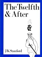 The Twelfth and After: Being the Life and Death of George Hysteron-Proteron