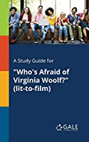 "A Study Guide for ""Who's Afraid of Virginia Woolf?"" (lit-to-film)"