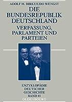 Die Bundesrepublik Deutschland: Verfassung, Parlament Und Parteien 1945-1998 (Enzyklopaedie Deutscher Geschichte)