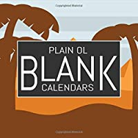 """Plain Ol Blank Calendars: Blank Undated Monthly Calendar, Undated Blank Wall Calendar, 8.5""""x8.5"""", Create Your Own DIY 12 Month Blank Calendar With Colorful Cover, Egypt Dessert"""