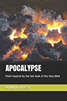 APOCALYPSE: Poem inspired by the last book of the Holy Bible