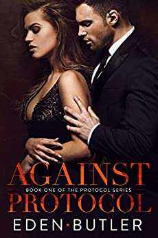 Against Protocol (Protocol Series Book 1) by [Butler, Eden]