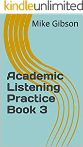 Academic Listening Practice Book 3 (English Edition)