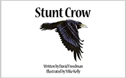 Stunt Crow: Adventures in Nature by [Freedman, David]