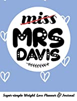 miss MRS DAVIS Super-simple Weight Loss Planner & Journal: Food Log Journal with Diet Diary and Weight Loss Tracker Worksheets