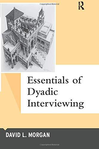 Download Essentials of Dyadic Interviewing (Qualitative Essentials) 1629583626