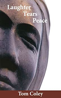[Coley, Tom]のLaughter Tears Peace (English Edition)