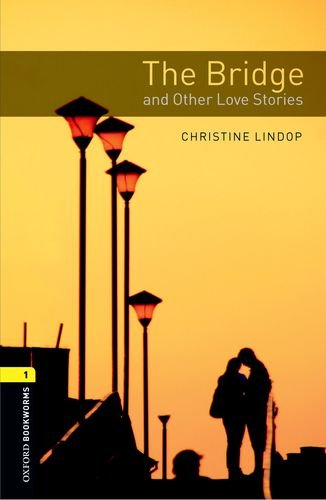 The Bridge and Other Love Stories (Oxford Bookworms Library, Stage 1)の詳細を見る
