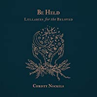 Be Held: Lullabies for..