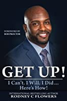 Get Up!: I Can't. I Will. I Did... Here's How!