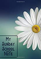 My Sunday School Note: All In One Sunday School Christian Notetaking Journal for Sermon Notes, Sunday School Classes, Religious Classes, Religious Events, Bible Fellowship Clubs, Gifts for Women, Men, Adults, Teens, For Birthdays, Christmas, Thanksgiving, (Sunday School Notes)