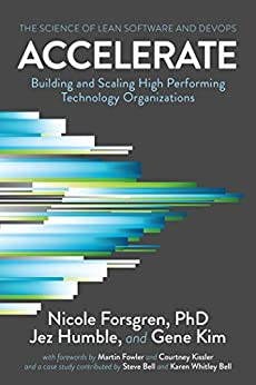 [Forsgren PhD, Nicole, Humble, Jez, Kim, Gene]のAccelerate: The Science of Lean Software and DevOps: Building and Scaling High Performing Technology Organizations (English Edition)