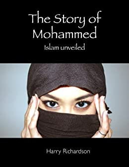 The Story of Mohammed Islam Unveiled by [Richardson, Harry]