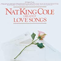Greatest Love Songs by Nat King Cole (1996-09-20)