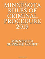 MINNESOTA RULES OF CRIMINAL PROCEDURE 2019