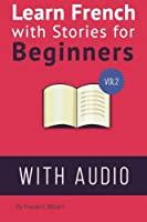 Learn French With Stories for Beginners: With Audio Mp3 Download