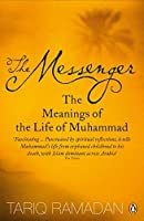 The Messenger: The Meanings of the Life of Muhammad by Tariq Ramadan(1905-06-30)