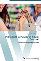 Individual Behavior in Social Context: Other-interest and self-interest