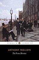 The Prime Minister (Penguin Classics) by Anthony Trollope(1996-04-01)
