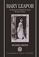 Mary Leapor: A Study in Eighteenth-Century Women's Poetry (Oxford English Monographs) [並行輸入品]