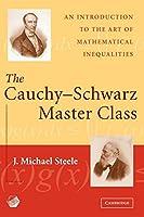 The Cauchy-Schwarz Master Class (Maa Problem Books Series.)