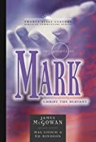 The Gospel of Mark: Christ The Servant (Twenty-First Century Biblical Commentary)