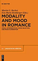 Modality and Mood in Romance: Modal Interpretation, Mood Selection, and Mood Alternation (Linguistische Arbeiten)
