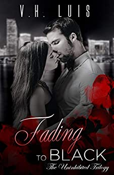 Fading to Black (Uninhibited Book 2) by [Luis, V.H.]