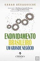 Endividamento Brasileiro – Um Grande Negócio