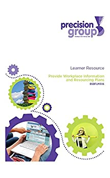 Provide Workplace Information and Resourcing Plans: BSBFLM306 by [(Australia) Pty Ltd, Precision Group]