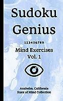Sudoku Genius Mind Exercises Volume 1: Anaheim, California State of Mind Collection