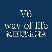way of life(初回限定盤A)(DVD付) by V6 (2007-12-11)