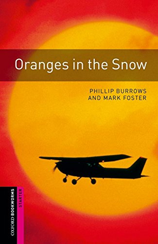 Oranges in the Snow (Oxford Bookworms Library Crime and Mystery)の詳細を見る