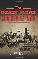 Glen Rose Moonshine Raid The [並行輸入品]