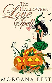 The Halloween Love Spell: Witch Cozy Mystery series (The Kitchen Witch Book 8) by [Best, Morgana]