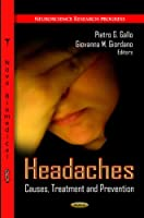 Headaches: Causes, Treatment and Prevention (Neuroscience Research Progress)