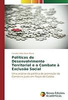 Políticas de Desenvolvimento Territorial e o Combate à Exclusão Social: Uma análise da política de promoção do Comércio Justo em Poços de Caldas