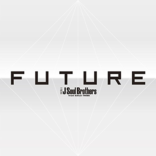 FUTURE-三代目 J Soul Brothers from EXILE TRIBE
