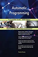 Automatic Programming A Complete Guide - 2020 Edition