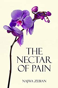 The Nectar of Pain by [Zebian, Najwa]