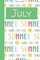 July: Monthly Journal / Lined Notebook A Month / Tutti Frutti Summer with Sunshine Background