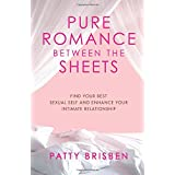 Pure Romance: Find Your Best Sexual Self and Enhance Your Intimate Relationship