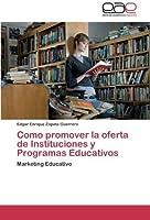 Como promover la oferta de Instituciones y Programas Educativos: Marketing Educativo
