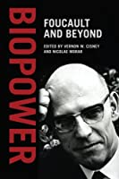Biopower: Foucault and Beyond by Unknown(2015-12-28)