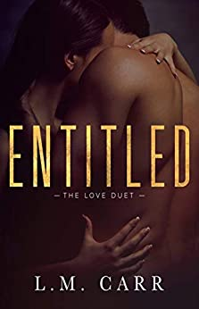 Entitled: The Love Duet: Book 1 by [Carr, L.M.]