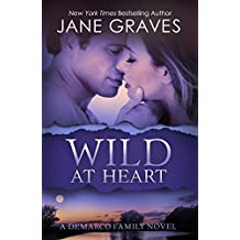 Wild at Heart (The DeMarco Family Book 2)
