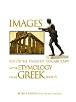 Images Building English Vocabulary with Etymology from Greek Book IV