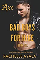 Bad Boys for Hire: Axe