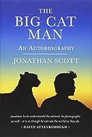 The Big Cat Man: An Autobiography (Bradt Travel Guides (Travel Literature))
