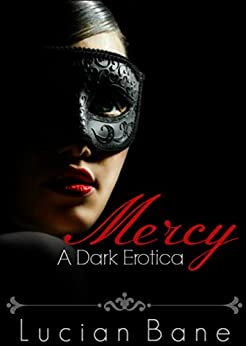 Mercy: A Dark Erotica by [Bane, Lucian]